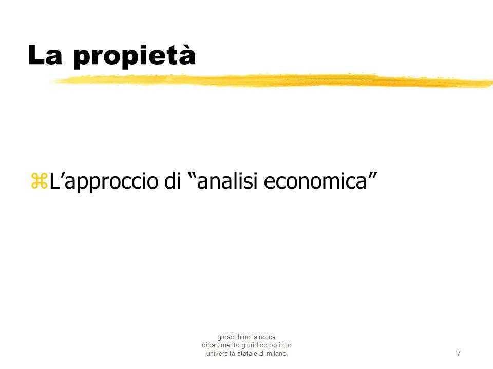 gioacchino la rocca dipartimento giuridico politico università statale di milano7 La propietà zLapproccio di analisi economica