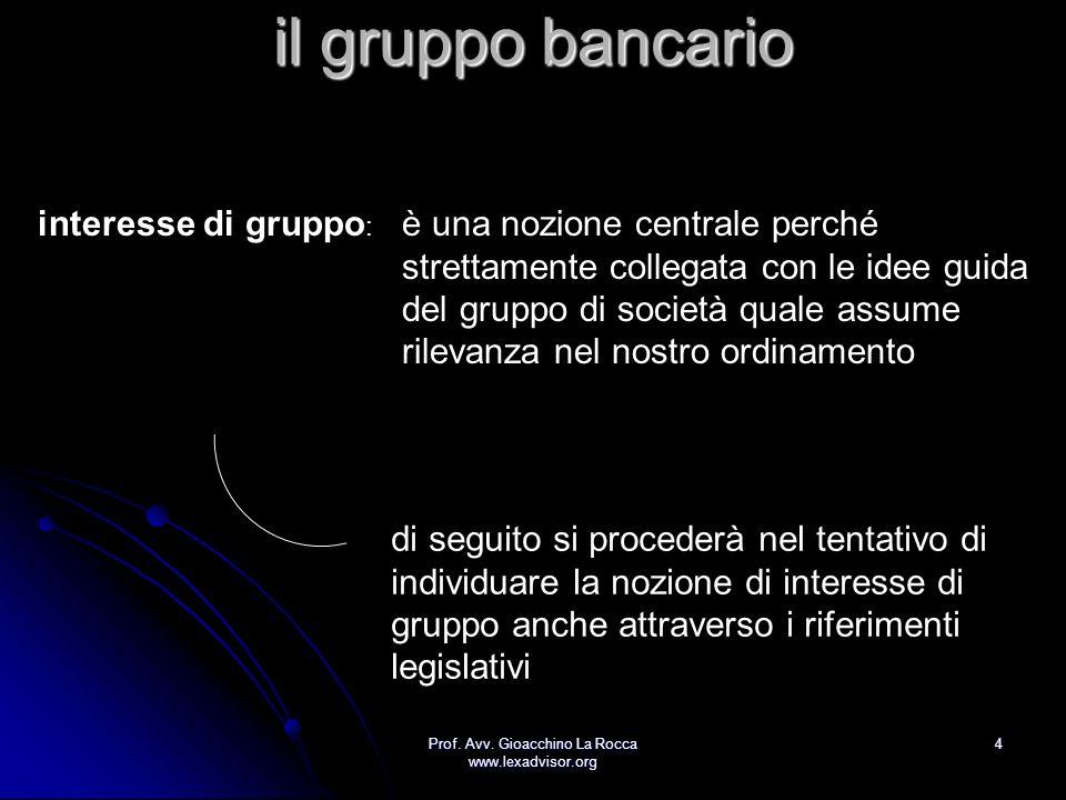 Prof.Avv. Gioacchino La Rocca www.lexadvisor.org 55 il gruppo bancario aspetti rilevanti (art.