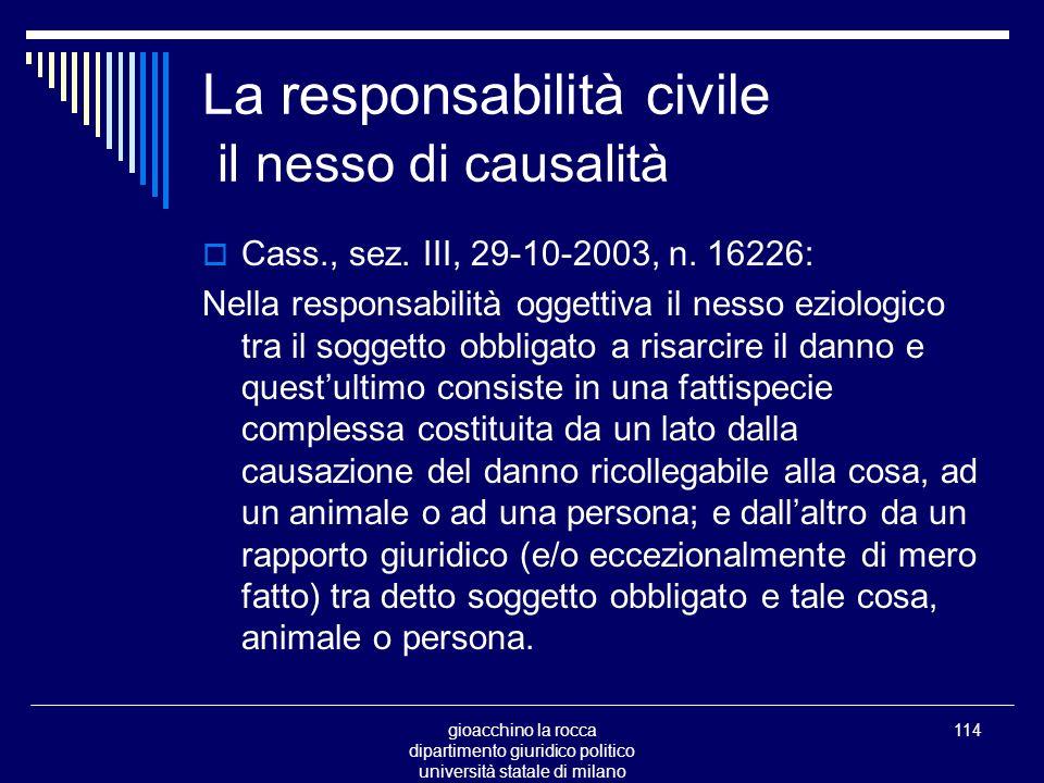 gioacchino la rocca dipartimento giuridico politico università statale di milano 114 La responsabilità civile il nesso di causalità Cass., sez.