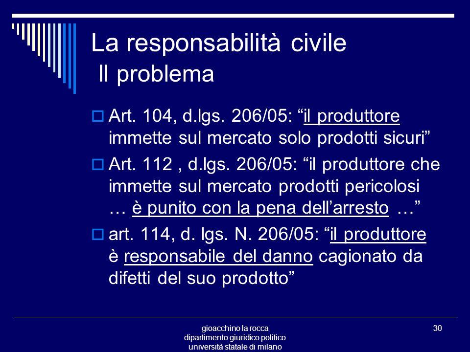 gioacchino la rocca dipartimento giuridico politico università statale di milano 30 La responsabilità civile Il problema Art.