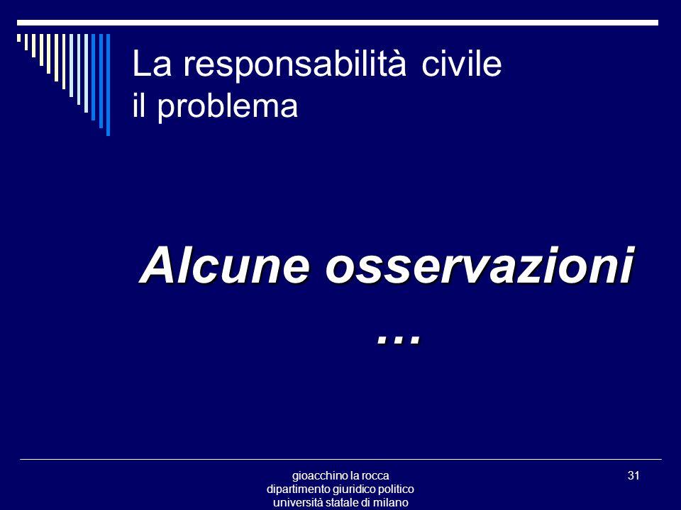 gioacchino la rocca dipartimento giuridico politico università statale di milano 31 La responsabilità civile il problema Alcune osservazioni …