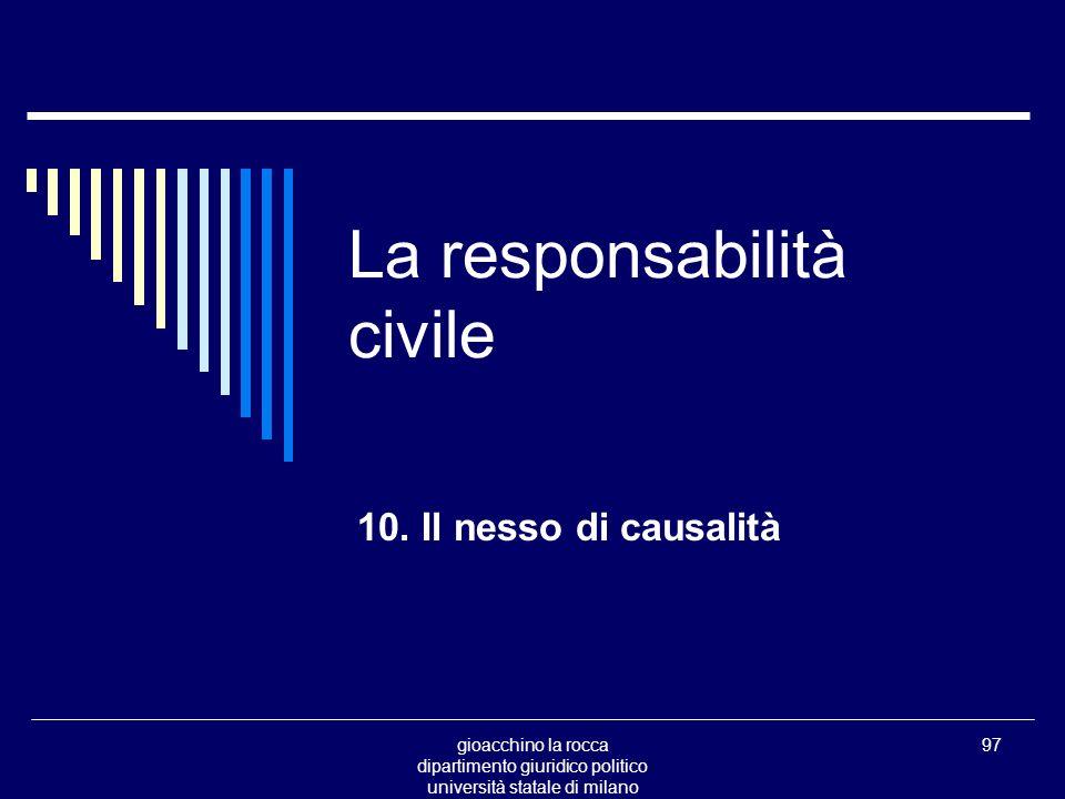 gioacchino la rocca dipartimento giuridico politico università statale di milano 97 La responsabilità civile 10.