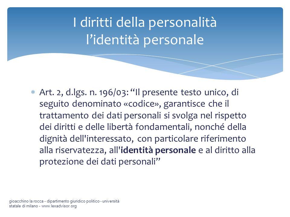Art. 2, d.lgs. n. 196/03: Il presente testo unico, di seguito denominato «codice», garantisce che il trattamento dei dati personali si svolga nel risp