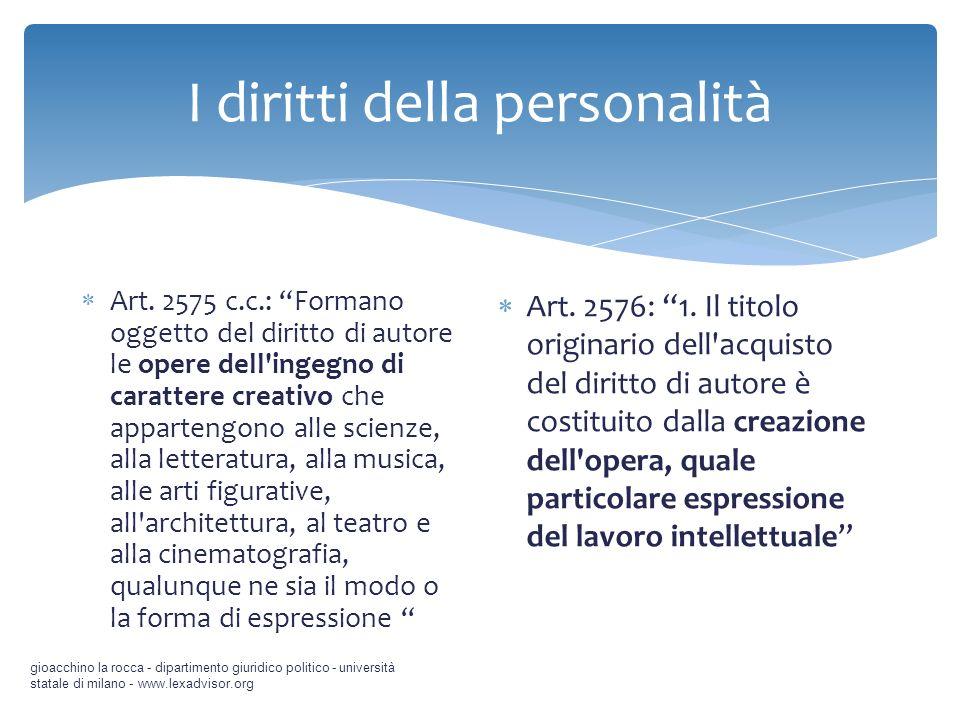 gioacchino la rocca - dipartimento giuridico politico - università statale di milano - www.lexadvisor.org Art. 2575 c.c.: Formano oggetto del diritto
