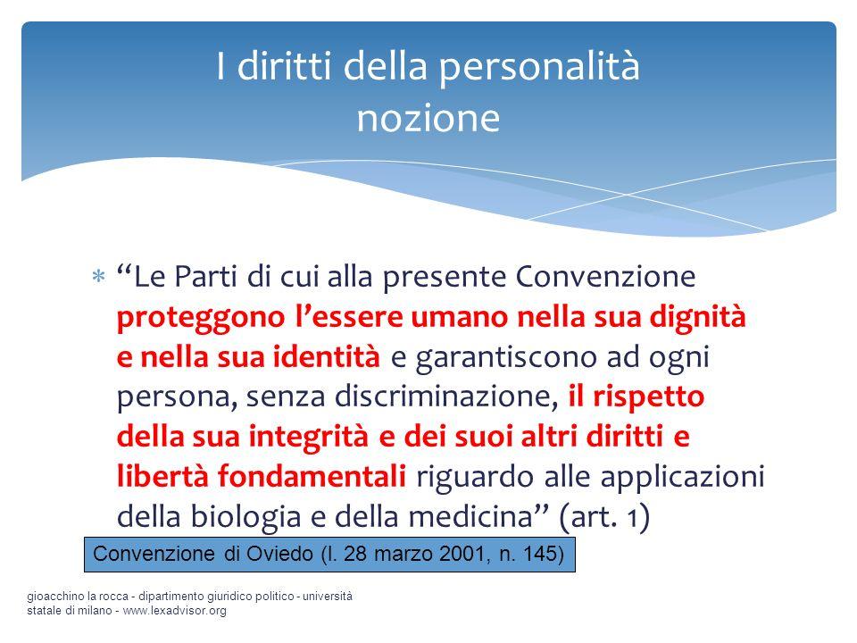 Le Parti di cui alla presente Convenzione proteggono lessere umano nella sua dignità e nella sua identità e garantiscono ad ogni persona, senza discri