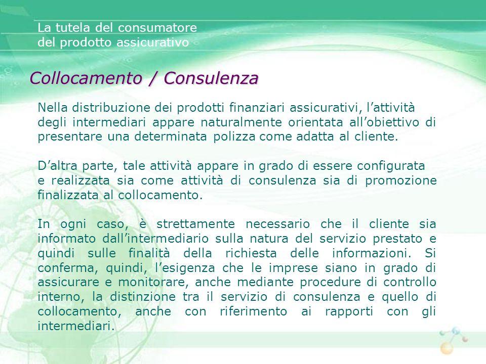 Collocamento / Consulenza Nella distribuzione dei prodotti finanziari assicurativi, lattività degli intermediari appare naturalmente orientata allobie
