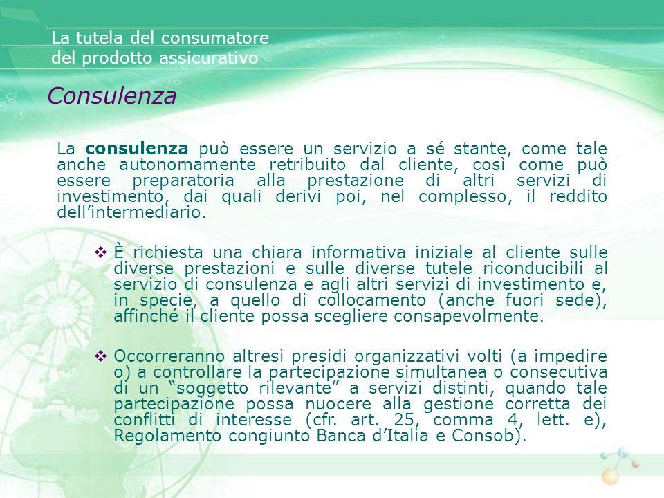 La consulenza può essere un servizio a sé stante, come tale anche autonomamente retribuito dal cliente, così come può essere preparatoria alla prestaz
