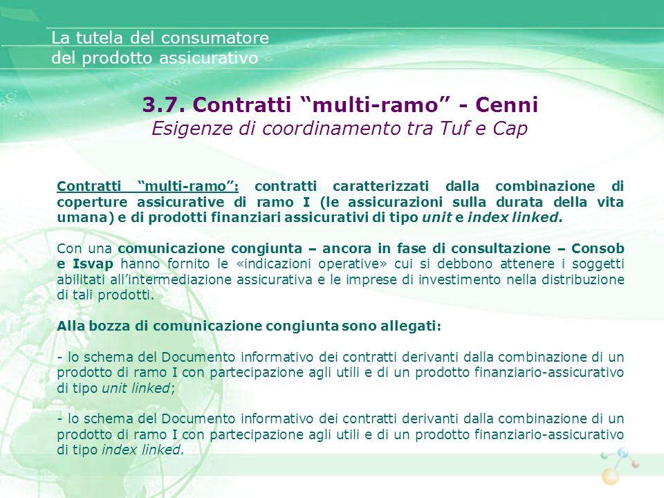 3.7. Contratti multi-ramo - Cenni Esigenze di coordinamento tra Tuf e Cap Contratti multi-ramo: contratti caratterizzati dalla combinazione di copertu