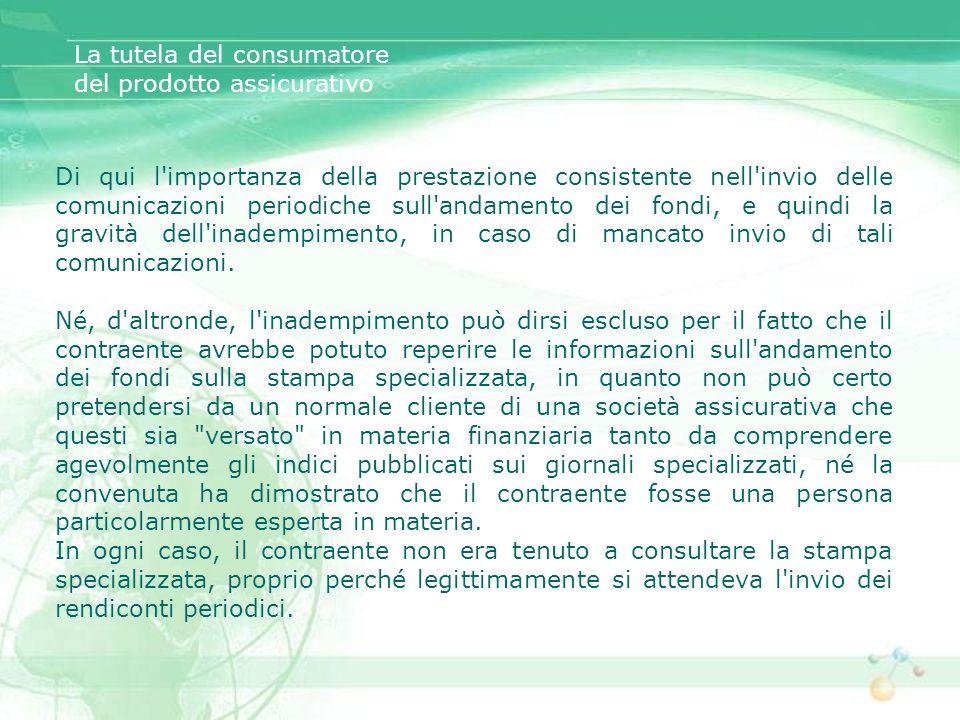 Di qui l'importanza della prestazione consistente nell'invio delle comunicazioni periodiche sull'andamento dei fondi, e quindi la gravità dell'inademp