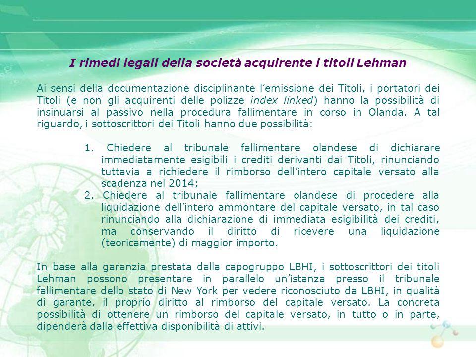 I rimedi legali della società acquirente i titoli Lehman Ai sensi della documentazione disciplinante lemissione dei Titoli, i portatori dei Titoli (e