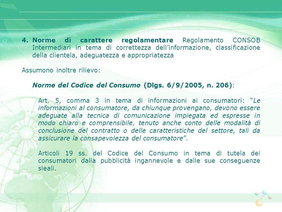 4.Norme di carattere regolamentare Regolamento CONSOB Intermediari in tema di correttezza dellinformazione, classificazione della clientela, adeguatez