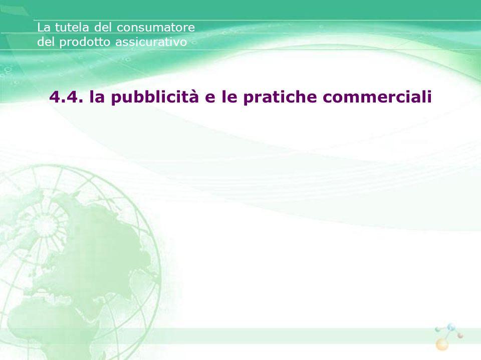 La tutela del consumatore del prodotto assicurativo 4.4. la pubblicità e le pratiche commerciali