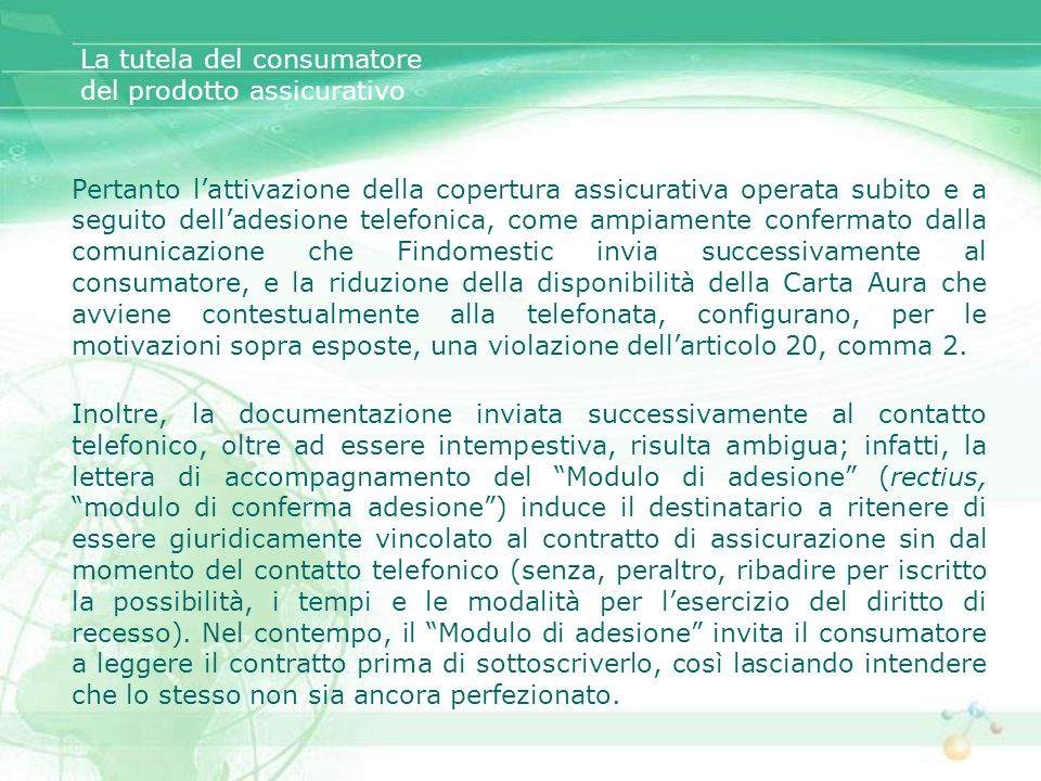 La tutela del consumatore del prodotto assicurativo Pertanto lattivazione della copertura assicurativa operata subito e a seguito delladesione telefon