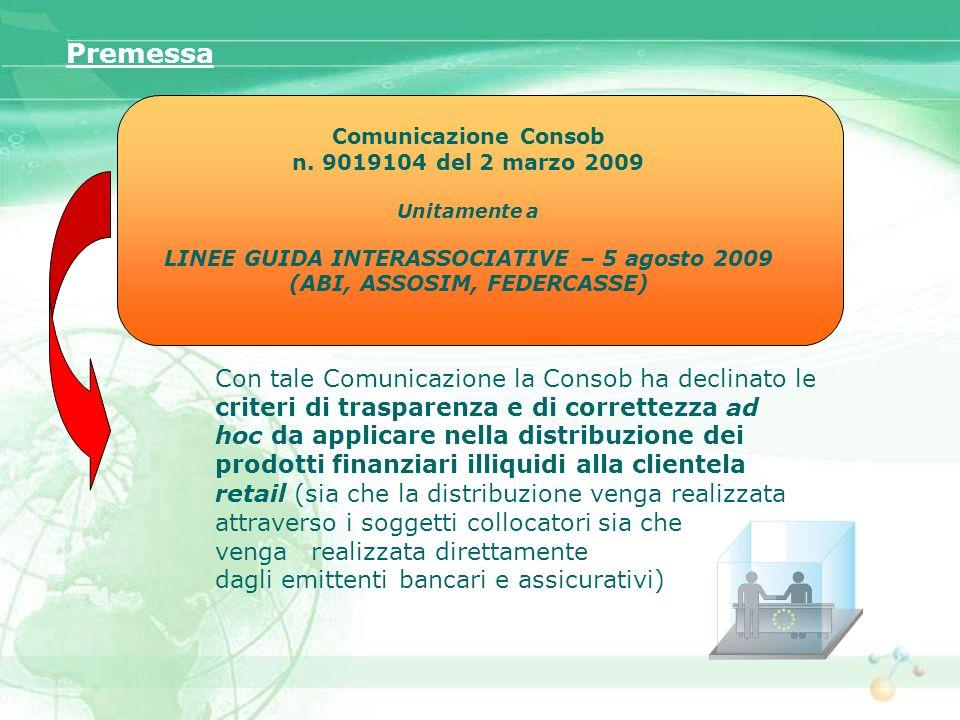 Comunicazione Consob n. 9019104 del 2 marzo 2009 Unitamente a LINEE GUIDA INTERASSOCIATIVE – 5 agosto 2009 (ABI, ASSOSIM, FEDERCASSE) Con tale Comunic