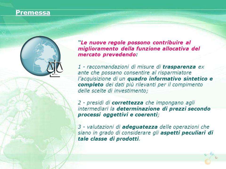 Le nuove regole possono contribuire al miglioramento della funzione allocativa del mercato prevedendo: 1 - raccomandazioni di misure di trasparenza ex