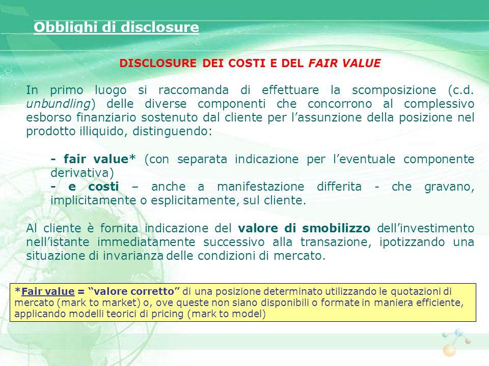 DISCLOSURE DEI COSTI E DEL FAIR VALUE In primo luogo si raccomanda di effettuare la scomposizione (c.d. unbundling) delle diverse componenti che conco