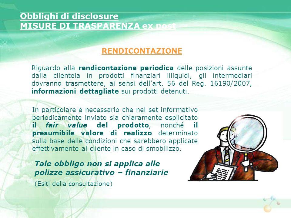 RENDICONTAZIONE Riguardo alla rendicontazione periodica delle posizioni assunte dalla clientela in prodotti finanziari illiquidi, gli intermediari dov
