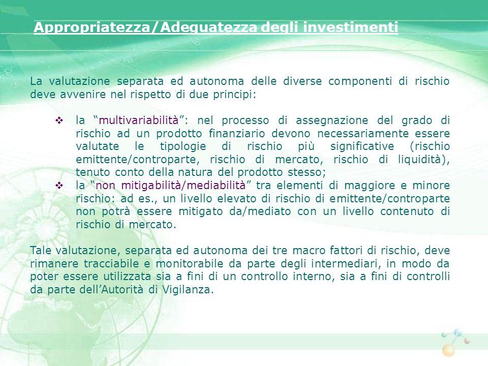 Appropriatezza/Adeguatezza degli investimenti La valutazione separata ed autonoma delle diverse componenti di rischio deve avvenire nel rispetto di du