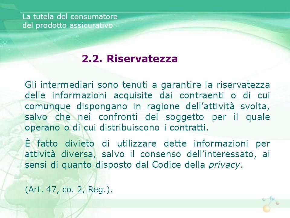 Gli intermediari sono tenuti a garantire la riservatezza delle informazioni acquisite dai contraenti o di cui comunque dispongano in ragione dellattiv