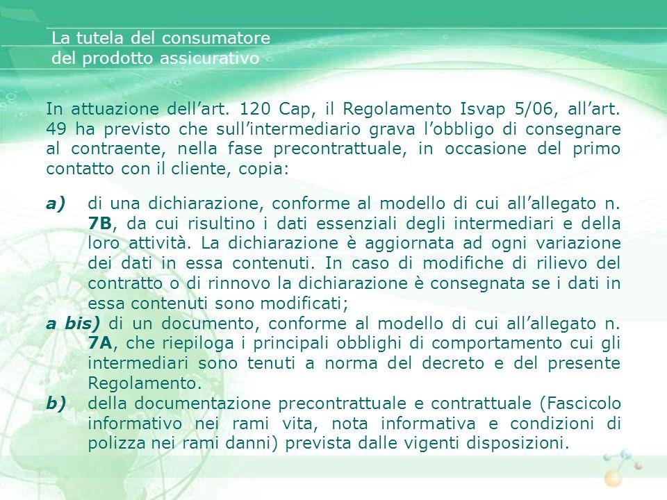 a) di una dichiarazione, conforme al modello di cui allallegato n. 7B, da cui risultino i dati essenziali degli intermediari e della loro attività. La