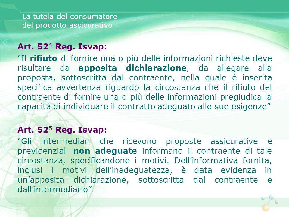 La tutela del consumatore del prodotto assicurativo Art. 52 4 Reg. Isvap: Il rifiuto di fornire una o più delle informazioni richieste deve risultare