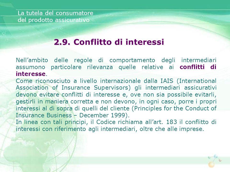 2.9. 2.9. Conflitto di interessi La tutela del consumatore del prodotto assicurativo Nellambito delle regole di comportamento degli intermediari assum