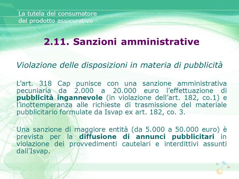 La tutela del consumatore del prodotto assicurativo 2.11. Sanzioni amministrative Violazione delle disposizioni in materia di pubblicità Lart. 318 Cap