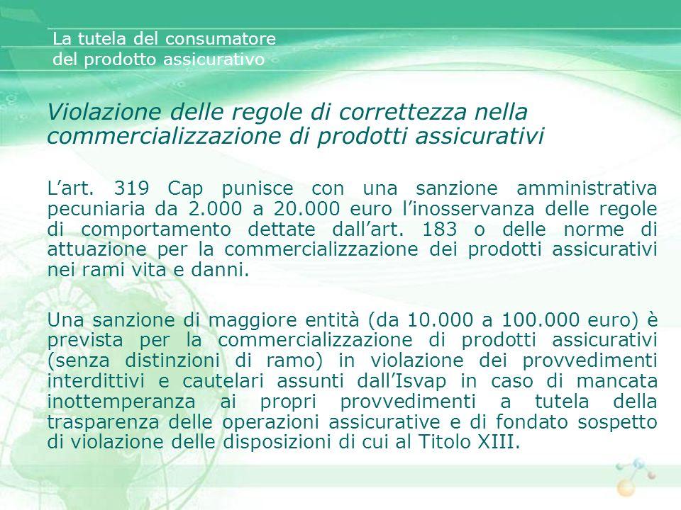 La tutela del consumatore del prodotto assicurativo Violazione delle regole di correttezza nella commercializzazione di prodotti assicurativi Lart. 31