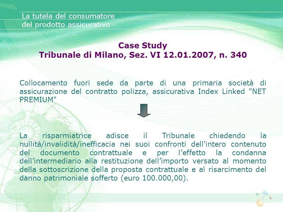 Case Study Tribunale di Milano, Sez. VI 12.01.2007, n. 340 Collocamento fuori sede da parte di una primaria società di assicurazione del contratto pol