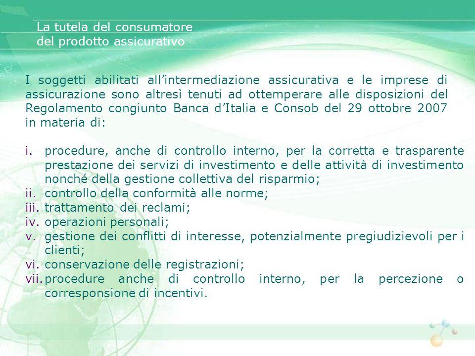 I soggetti abilitati allintermediazione assicurativa e le imprese di assicurazione sono altresì tenuti ad ottemperare alle disposizioni del Regolament