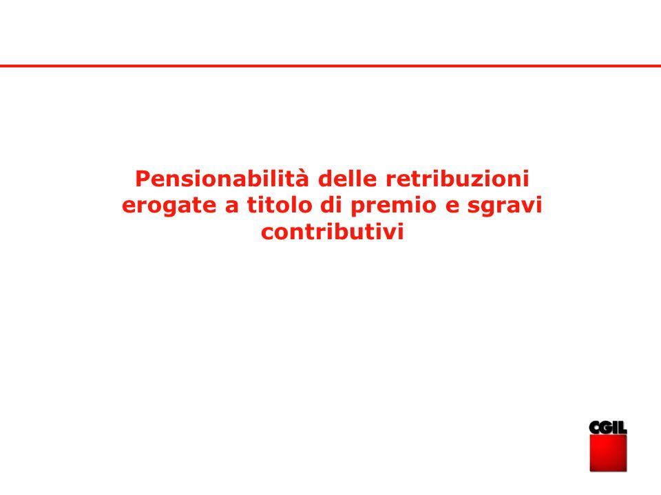 Pensionabilità delle retribuzioni erogate a titolo di premio e sgravi contributivi