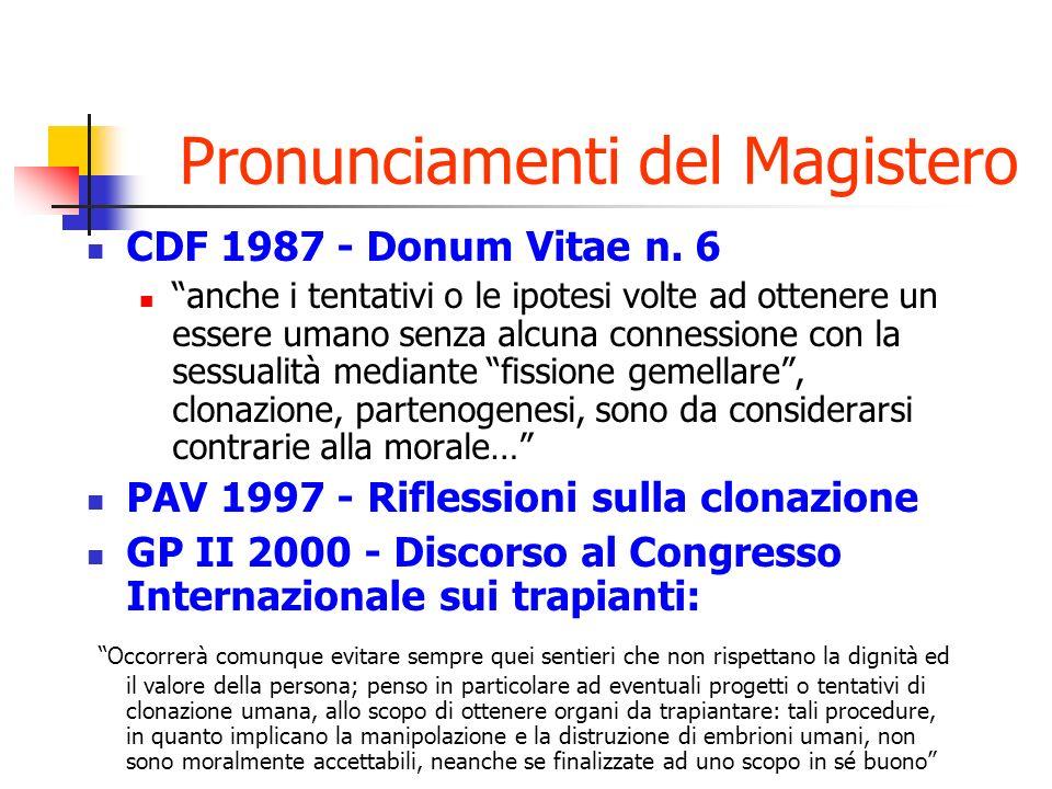 Pronunciamenti del Magistero CDF 1987 - Donum Vitae n. 6 anche i tentativi o le ipotesi volte ad ottenere un essere umano senza alcuna connessione con