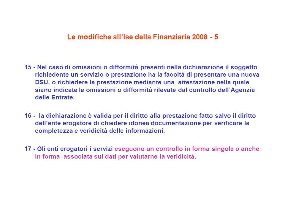 Le modifiche allIse della Finanziaria 2008 - 5 15 - Nel caso di omissioni o difformità presenti nella dichiarazione il soggetto richiedente un servizi
