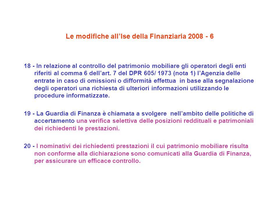 Le modifiche allIse della Finanziaria 2008 - 6 18 - In relazione al controllo del patrimonio mobiliare gli operatori degli enti riferiti al comma 6 dellart.