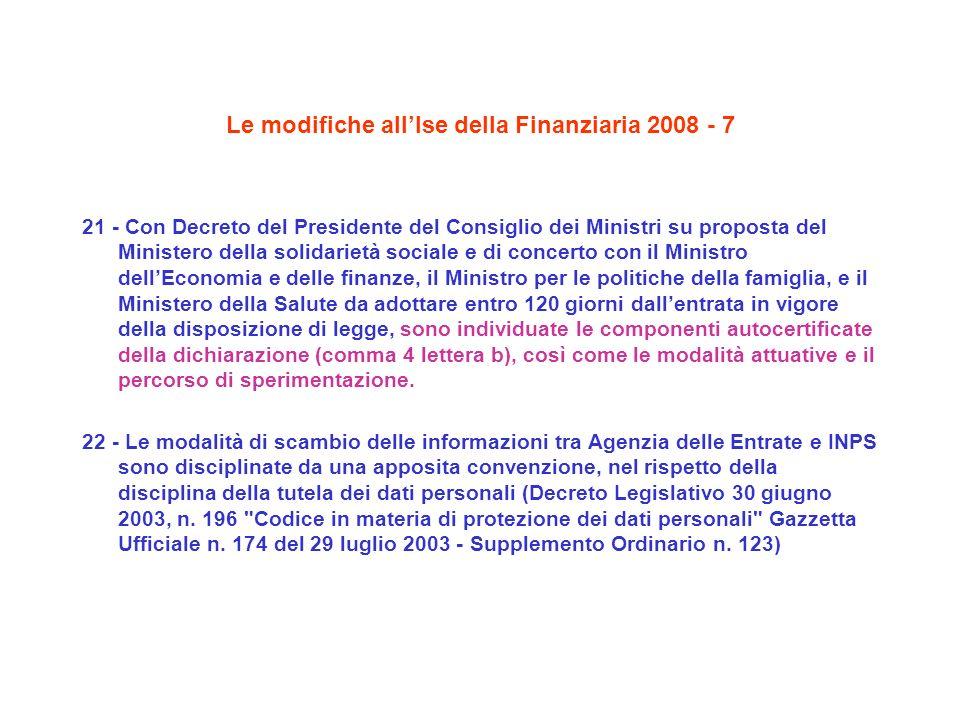 Le modifiche allIse della Finanziaria 2008 - 7 21 - Con Decreto del Presidente del Consiglio dei Ministri su proposta del Ministero della solidarietà