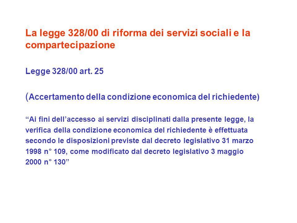 La legge 328/00 di riforma dei servizi sociali e la compartecipazione Legge 328/00 art. 25 ( Accertamento della condizione economica del richiedente)
