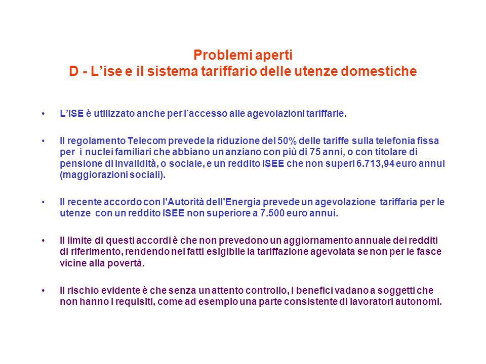 Problemi aperti D - Lise e il sistema tariffario delle utenze domestiche LISE è utilizzato anche per laccesso alle agevolazioni tariffarie.