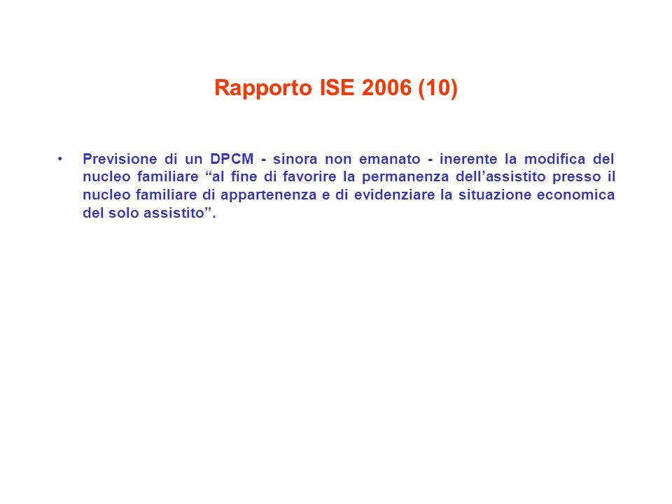 Rapporto ISE 2006 (10) Previsione di un DPCM - sinora non emanato - inerente la modifica del nucleo familiare al fine di favorire la permanenza dellas