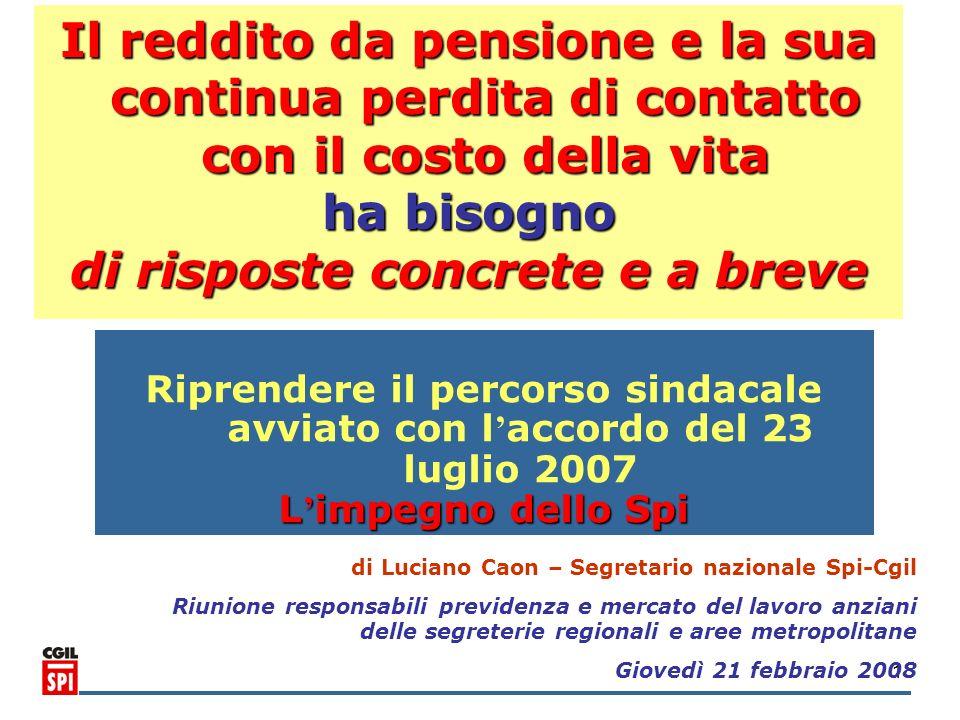 1 Il reddito da pensione e la sua continua perdita di contatto con il costo della vita ha bisogno di risposte concrete e a breve Riprendere il percors