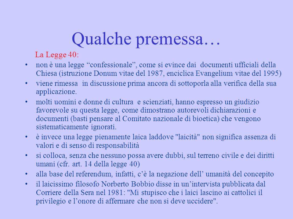 Qualche premessa… La Legge 40: non è una legge confessionale, come si evince dai documenti ufficiali della Chiesa (istruzione Donum vitae del 1987, en