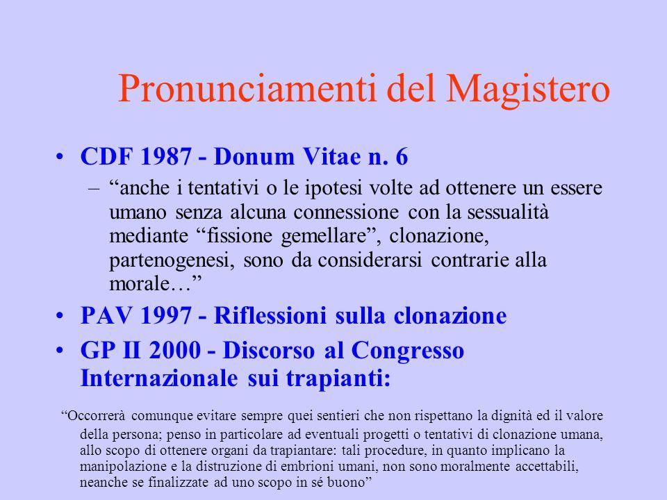Pronunciamenti del Magistero CDF 1987 - Donum Vitae n. 6 –anche i tentativi o le ipotesi volte ad ottenere un essere umano senza alcuna connessione co