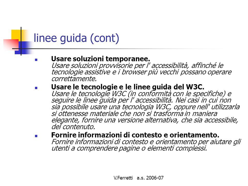 V.Ferretti a.s. 2006-07 linee guida (cont) Usare soluzioni temporanee.