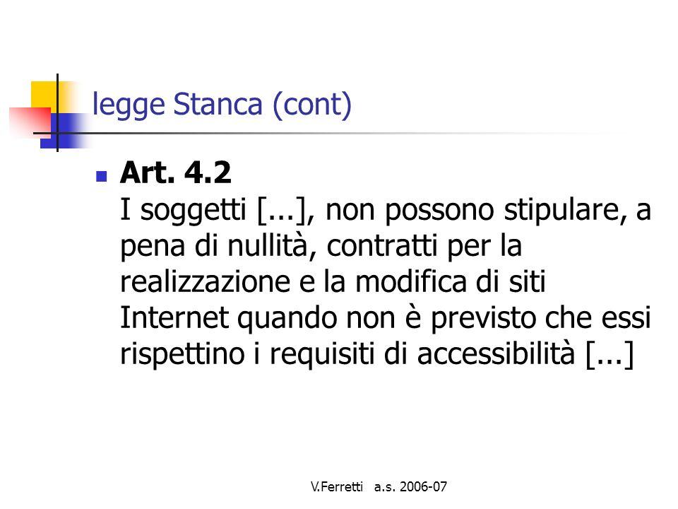 V.Ferretti a.s. 2006-07 legge Stanca (cont) Art.