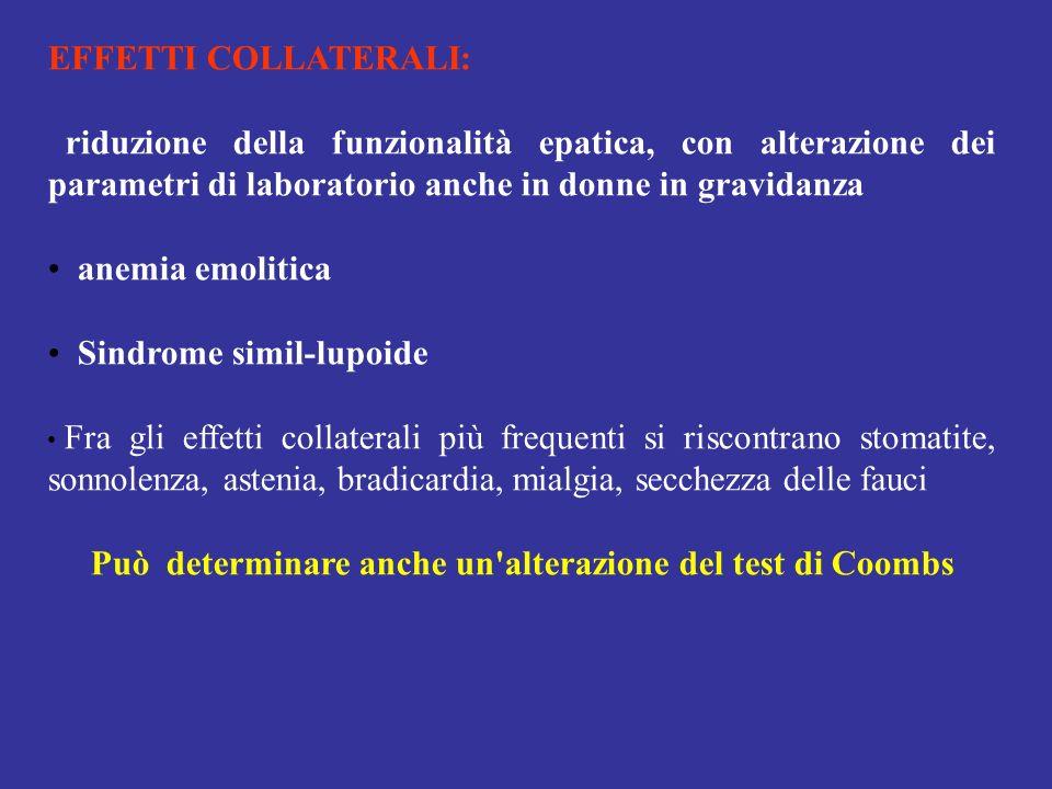 EFFETTI COLLATERALI: riduzione della funzionalità epatica, con alterazione dei parametri di laboratorio anche in donne in gravidanza anemia emolitica