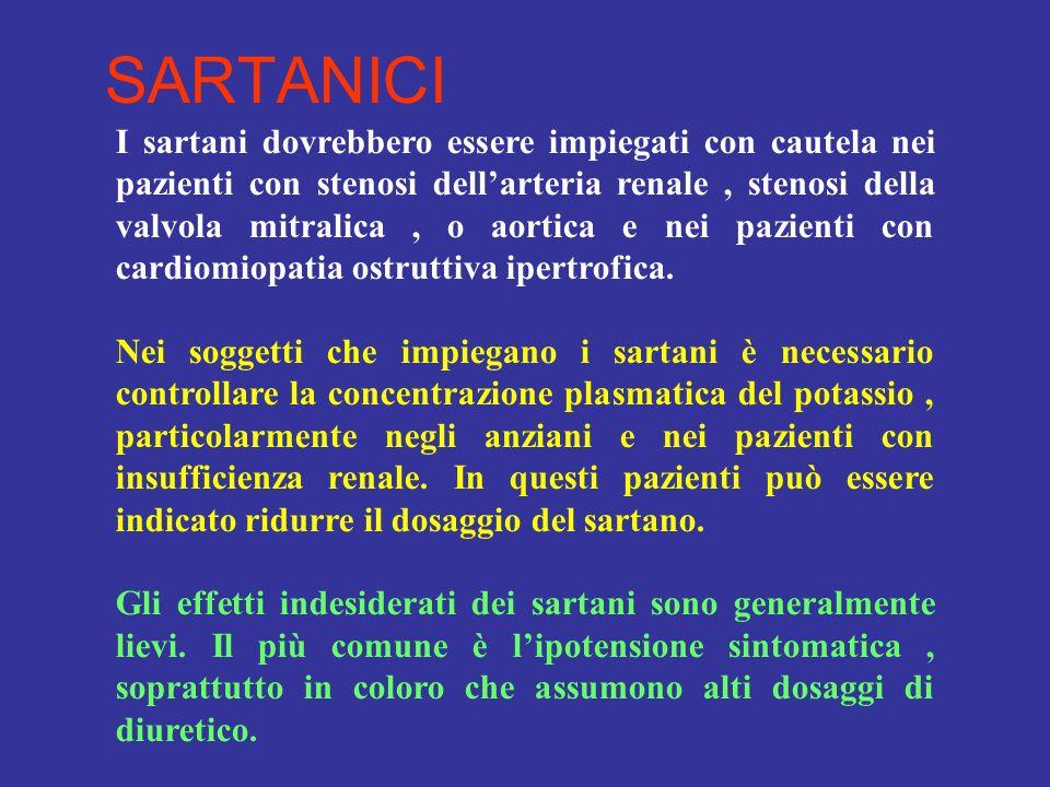 I sartani dovrebbero essere impiegati con cautela nei pazienti con stenosi dellarteria renale, stenosi della valvola mitralica, o aortica e nei pazien