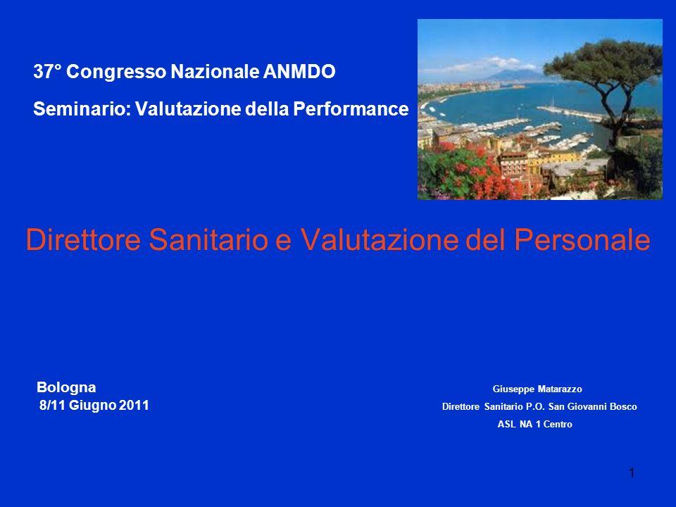 1 37° Congresso Nazionale ANMDO Seminario: Valutazione della Performance Direttore Sanitario e Valutazione del Personale Bologna Giuseppe Matarazzo 8/