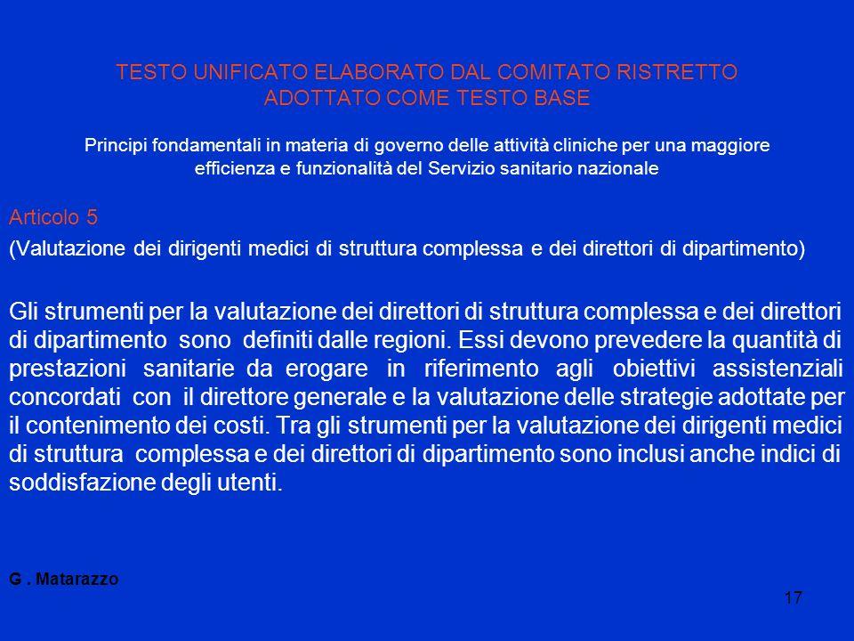 17 TESTO UNIFICATO ELABORATO DAL COMITATO RISTRETTO ADOTTATO COME TESTO BASE Principi fondamentali in materia di governo delle attività cliniche per u