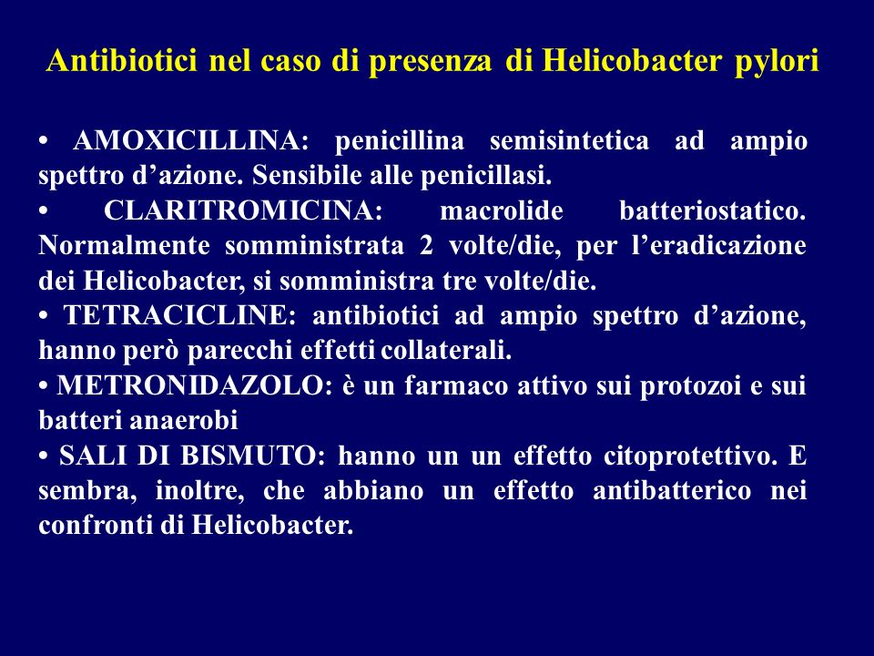 Antibiotici nel caso di presenza di Helicobacter pylori AMOXICILLINA: penicillina semisintetica ad ampio spettro dazione. Sensibile alle penicillasi.