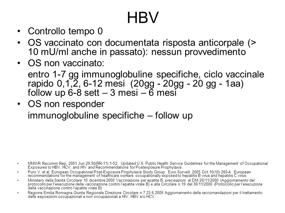 HBV Controllo tempo 0 OS vaccinato con documentata risposta anticorpale (> 10 mU/ml anche in passato): nessun provvedimento OS non vaccinato: entro 1-