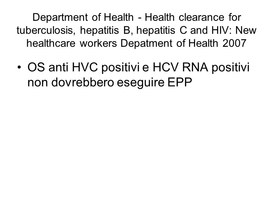 Department of Health - Health clearance for tuberculosis, hepatitis B, hepatitis C and HIV: New healthcare workers Depatment of Health 2007 OS anti HV